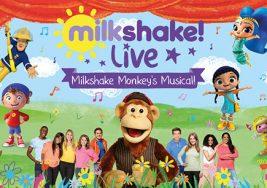 Milkshake! Live 'The Monkey's Musical'