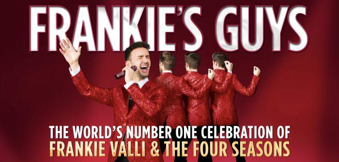 Frankie's Guys – A Celebration of Frankie Valli and the Four Seasons