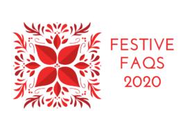 Festive FAQs 2020